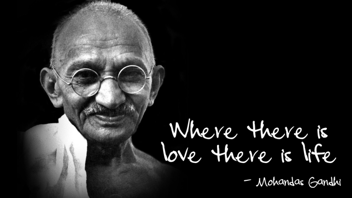 ghandi-where-there-is-love-there-is-life