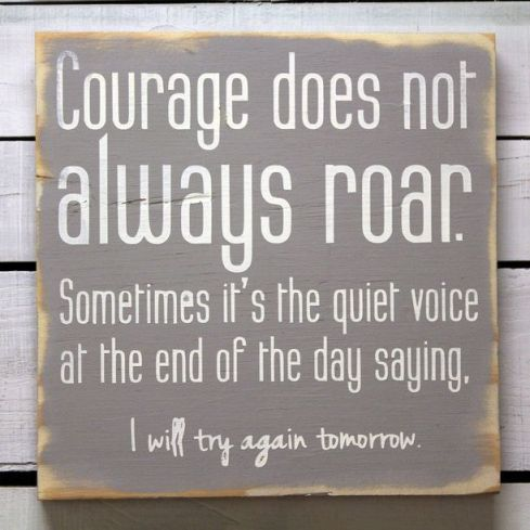 courage does not always roar
